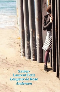 Xavier-Laurent Petit - Les yeux de Rose Andersen.