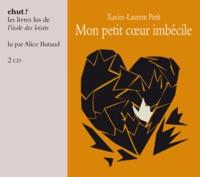 Mon petit coeur imbécile - Xavier-Laurent Petit pdf epub