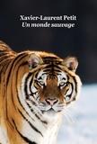 Xavier-Laurent Petit - Un monde sauvage.