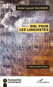 Xavier-Laurent Salvador - XML pour les linguistes.