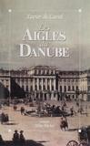 Xavier Laval - Les aigles du Danube.
