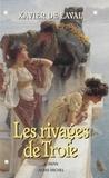 Xavier Laval - Les rivages de Troie.