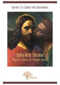 Xavier Le Gibet du Baronnet - Jubylee stone - Tome 1.