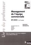 Xavier Le Ven - Management de l'équipe commerciale BTS MCO 1re et 2e années - Livre du professeur.