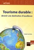Xavier Lechien - Tourisme durable : devenir une destination d'excellence.