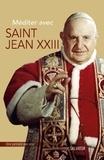 Xavier Lecoeur - Méditer avec Saint Jean XXIII.