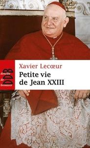 Petite vie de Jean XXIII - Xavier Lecoeur |