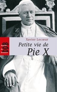 Xavier Lecoeur - Petite vie de Pie X.