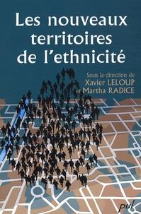 Xavier Leloup et Martha Radice - Les nouveaux territoires de l'ethnicité.