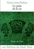 Xavier Léon-Dufour - Le pain de la vie.