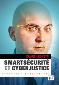 Xavier Leonetti - Smartsécurité et cyberjustice.