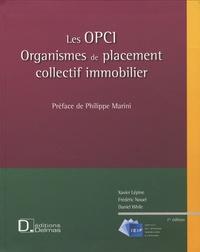 Xavier Lépine et Frédéric Nouel - Les OPCI - Organismes de placement collectif immobilier.