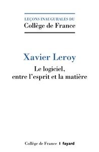 Xavier Leroy - Le Logiciel : entre l'esprit et la matière.