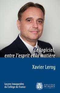 Xavier Leroy - Le logiciel, entre l'esprit et la matière.