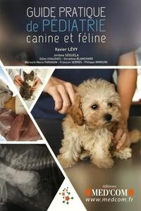 Xavier Lévy - Guide pratique de pédiatrie canine et féline.