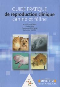 Xavier Lévy et Emmanuel Fontaine - Guide pratique de reproduction clinique canine et féline.