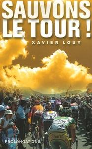 Xavier Louy - Sauvons le Tour !.