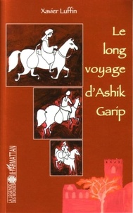 Xavier Luffin - Le long voyage d'ashik garip.