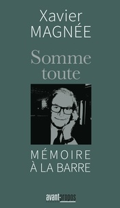 Xavier Magnée - Somme toute - Mémoire à la barre.