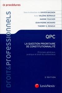 Xavier Magnon - QPC, la question prioritaire de constitutionnalité - Principes généraux, pratique et droit du contentieux.