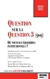 Xavier Magnon et Pierre Esplugas - Question sur la Question 3 (QsQ) - De nouveaux équilibres institutionnels ?.
