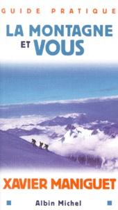 Xavier Maniguet - La montagne et vous.