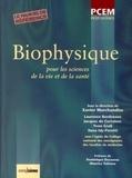 Xavier Marchandise et Laurence Bordenave - Biophysique - Pour les sciences de la vie et de la santé.