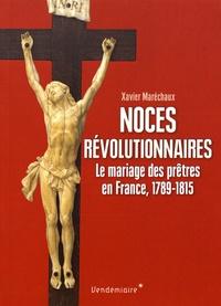 Noces révolutionnaires - Le mariage des prêtres en France, 1789-1815.pdf