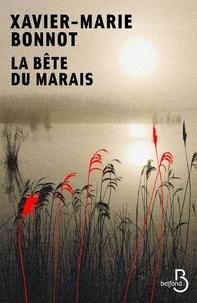 Xavier-Marie Bonnot - La bête du marais.
