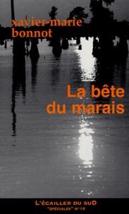 Livres audio gratuits en ligne sans téléchargement La bête du marais ePub FB2 iBook (French Edition) par Xavier-Marie Bonnot 9782914264631