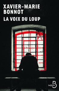 Xavier-Marie Bonnot - La voix du loup.