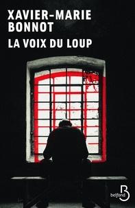 Français livre audio télécharger gratuitement La voix du loup par Xavier-Marie Bonnot iBook PDB 9782714481887