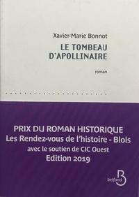 Xavier-Marie Bonnot - Le tombeau d'Apollinaire.