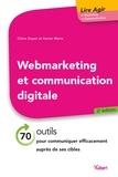 Xavier Marie et Claire Gayet - Web marketing et communication digitale 2e éd. - 70 outils pour communiquer efficacement auprès de ses cibles.