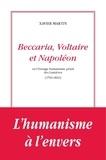 Xavier Martin - Beccaria, Voltaire et Napoléon ou l'étrange humanisme pénal des Lumières - 1760-1810.