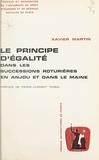 Xavier Martin et  Université de droit, d'économi - Le principe d'égalité dans les successions roturières en Anjou et dans le Maine.