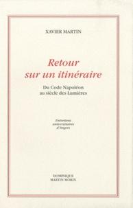 Xavier Martin - Retour sur un itinéraire - Du Code Napoléon au siècle des Lumières.