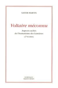 Voltaire méconnu - Aspects cachés de lhumanisme des Lumières 1750-1800.pdf