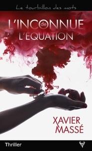 Xavier Massé - L'inconnue de l'équation.