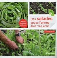 Xavier Mathias - Des salades toute l'année dans mon jardin.