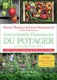 Xavier Mathias et Denis Retournard - L'encyclopédie Flammarion du potager et du jardin fruitier.