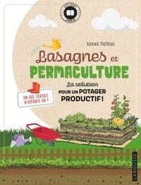 Xavier Mathias - Lasagnes et permaculture - La solution pour un potager productif !.