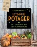 Xavier Mathias - Le temps du potager - De la culture bio à la permaculture.