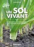 Xavier Mathias - Un sol vivant - Le connaître et le comprendre, pour un jardin en permaculture.