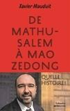 Xavier Mauduit - De Mathusalem à Mao Zedong - Quelle histoire !.