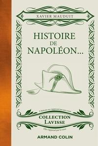 Xavier Mauduit - Histoire de Napoléon... - ...cuisiné à la sauce Lavisse.
