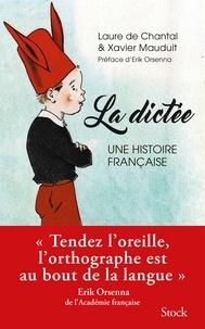 Xavier Mauduit et Laure de Chantal - La dictée, une passion française.