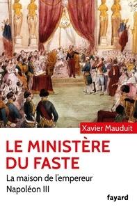 Xavier Mauduit - Le Ministère du faste.