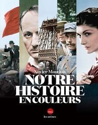 Xavier Mauduit - Notre histoire en couleurs.