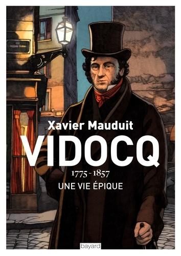 Vidocq. 1775-1857, Une vie épique